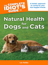 The Complete Idiot's Guide to Natural Health for Dogs and Cats (eBook)