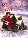 Rescue Me [electronic resource]