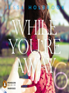 While You're Away Part VI (MP3): While You're Away Series, Book 6