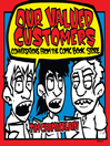 Our Valued Customers (eBook): Conversations from the Comic Book Store