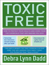 Toxic Free (eBook): How to Protect Your Health and Home from the Chemicals That Are Making You Sick