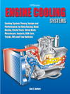 Engine Cooling Systems HP1425 (eBook): Cooling System Theory, Design and Performance For Drag Racing, Road Racing, Circle Track, Street Rods, Musclecars, Imports, OEM Cars, Trucks, RVs and Tow Vehicles