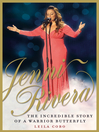 Jenni Rivera (eBook): The Incredible Story of a Warrior Butterfly