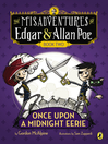Once Upon a Midnight Eerie (eBook): The Misadventures of Edgar and Allan Poe Series, Book 2
