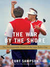 The War by the Shore (eBook): The Incomparable Drama of the 1991 Ryder Cup
