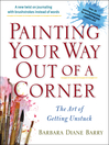 Painting Your Way Out of a Corner (eBook): The Art of Getting Unstuck
