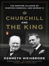 Churchill and the King (eBook): The Wartime Alliance of Winston Churchill and George VI