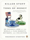 Killer Stuff and Tons of Money (eBook): Seeking History and Hidden Gems in Flea-Market America