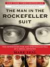 The Man in the Rockefeller Suit (eBook): The Astonishing Rise and Spectacular Fall of a Serial Imposter