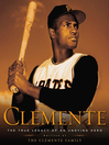 Clemente (eBook): The True Legacy of an Undying Hero