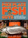 In the Kitchen with the Pike Place Fish Guys (eBook): 100 Recipes and Tips from the World-Famous Crew of Pike Place Fish