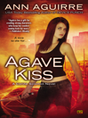 Agave Kiss (eBook): Corine Solomon Series, Book 5