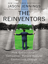 The Reinventors (eBook): How Extraordinary Companies Pursue Radical Continuous Change