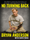 No Turning Back (eBook): One Man's Inspiring True Story of Courage, Determination, and Hope