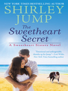 The Sweetheart Secret (eBook): Sweetheart Sisters Series, Book 3