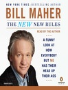 The New New Rules (MP3): A Funny Look at How Everybody but Me Has Their Head Up Their Ass