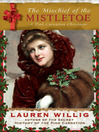 The Mischief of the Mistletoe: A Pink Carnation Christmas (MP3): Pink Carnation Series, Book 7