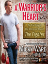A Warrior's Heart (MP3): The True Story of Life Before and Beyond the Fighter