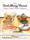 The Food Allergy Mama's Easy, Fast Family Meals (eBook): Dairy, Egg, and Nut Free Recipes for Every Day