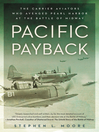 Pacific Payback (eBook): The Carrier Aviators Who Avenged Pearl Harbor at the Battleof Midway
