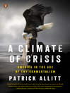A Climate of Crisis (eBook): America in the Age of Environmentalism