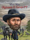 Who Was Ulysses S. Grant? (eBook)