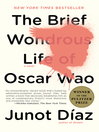 The Brief Wondrous Life of Oscar Wao [electronic resource]