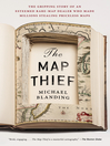 The Map Thief (eBook): The Gripping Story of an Esteemed Rare-Map Dealer Who Made Millions Stealing Priceless Maps