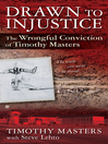 Drawn to Injustice (eBook): The Wrongful Conviction of Timothy Masters