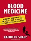 Blood Medicine (eBook): Blowing the Whistle on One of the Deadliest Prescription Drugs Ever