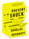 Present Shock (eBook): When Everything Happens Now