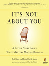 It's Not About You (MP3): A Little Story About What Matters Most in Business