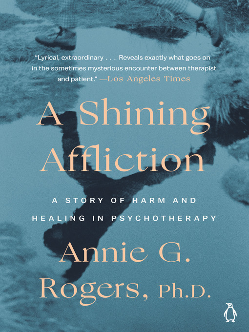 A Shining Affliction (eBook): A Story of Harm and Healing in Psychotherapy