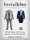 Invisibles (eBook): The Power of Anonymous Work in an Age of Relentless Self-Promotion