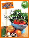 The Complete Idiot's Guide to Being Vegetarian (eBook)