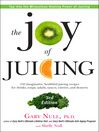 The Joy of Juicing (eBook): 150 Imaginative, Healthful Juicing Recipes for Drinks, Soups, Salads, Sauces, Entrees, and Desserts
