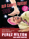 Red Carpet Suicide (eBook): A Survival Guide on Keeping Up with the Hiltons