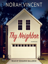 Thy Neighbor (MP3): A Novel