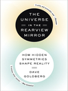 The Universe in the Rearview Mirror (eBook): How Hidden Symmetries Shape Reality