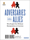 Adversaries into Allies (MP3): Win People Over Without Manipulation or Coercion