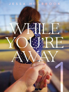 While You're Away Part I (eBook)