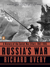 Russia's War (eBook): A History of the Soviet Effort: 1941-1945