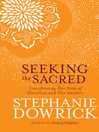 Seeking the Sacred (eBook): Transforming Our View of Ourselves and One Another
