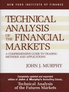 Technical Analysis of the Financial Markets (eBook): A Comprehensive Guide to Trading Methods and Applications