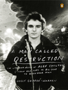 A Man Called Destruction (eBook): The Life and Music of Alex Chilton, from Box Tops to Big Star to Backdoor Man