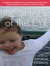 The Shape of the Eye (eBook): A Memoir