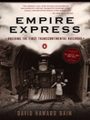 Empire Express (eBook): Building the First Transcontinental Railroad