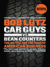 Car Guys vs. Bean Counters (eBook): The Battle for the Soul of American Business