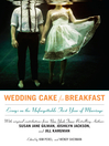 Wedding Cake for Breakfast (eBook): Essays on the Unforgettable First Year of Marriage