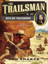 Outlaw Trackdown (eBook): The Trailsman Series, Book 389